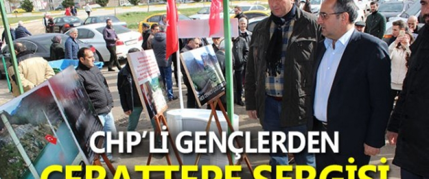 CHP'Lİ GENÇLERDEN CERATTEPE SERGİSİ